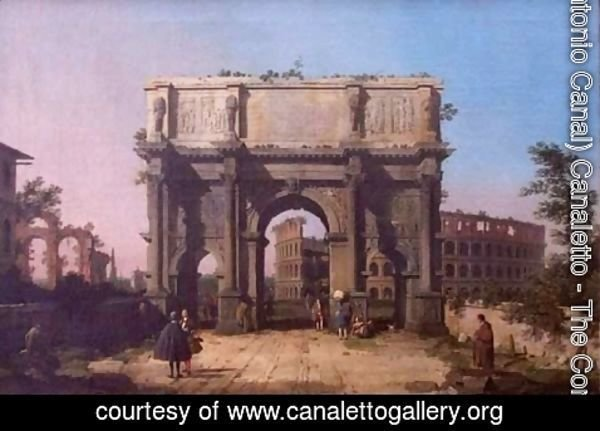 (Giovanni Antonio Canal) Canaletto - The Arch of Constantine with the Colosseum in the Background